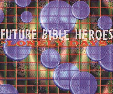 Future Bible Heroes - Lonely Days EP