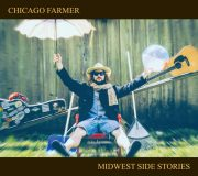 Chicago Farmer - Midwest Side Stories