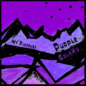 Mt Pleasure - Purple Galaxy